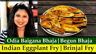 Odia Baingan Bhaja | How To Make Begun Bhaja Or Shallow Fried Eggplant | Oriya Recipe