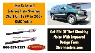 How To Replace The Intermediate Steering Shaft On A GMC Yukon