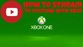 How To Stream on YouTube With Xbox