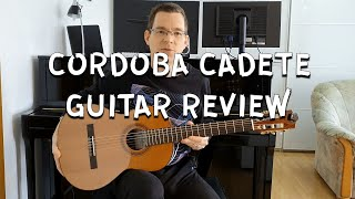 Cordoba Cadete Guitar Review