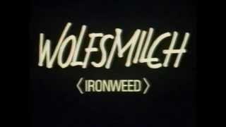 1987 - Wolfsmilch - Ironweed - Jack Nicholson - Meryl Streep - Trailer - deutsch - german