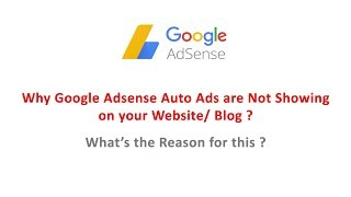 Why google Adsense Auto Ads are Not Showing? How to Add Auto Ads in Blog