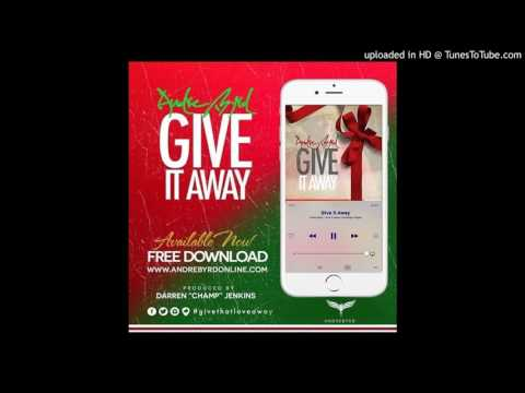 FREE Christmas Music Download | Give It Away by Andre Byrd (Radio Edit)