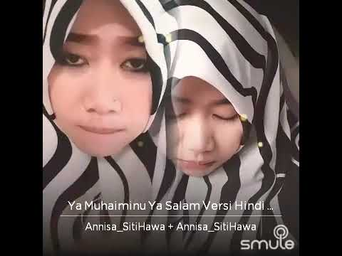 💘YA MUHAIMINU YA SALAM💘 VERSI INDIA ...vocal by ANNISA SH