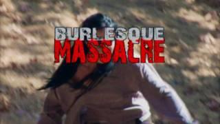 Burlesque Massacre Official Trailer HD
