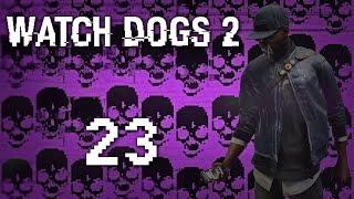 Watch Dogs 2 - Прохождение игры на русском [#23] Сюжет PC