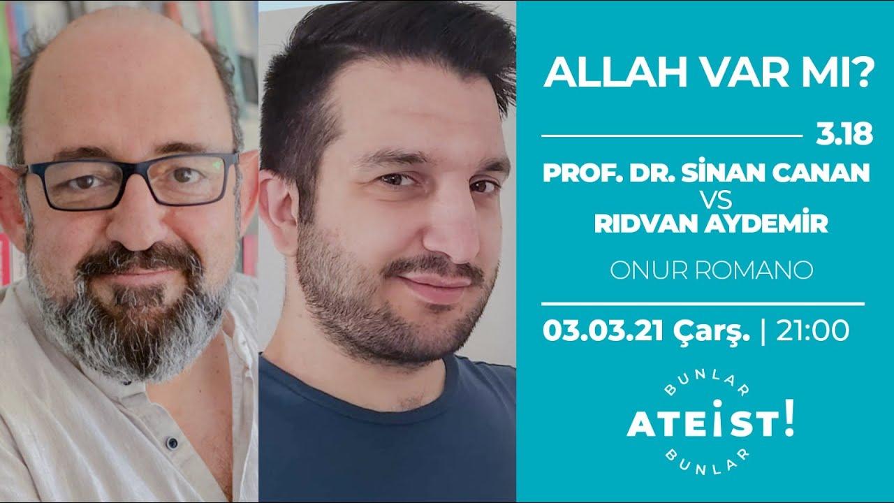 ALLAH VAR MI? - Bunlar Ateist! - 3.18 - Prof. Dr. Sinan Canan vs. Rıdvan Aydemir, Onur Romano