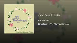 Provided to YouTube by Believe SAS Alma, Corazón y Vida · Los Panch...