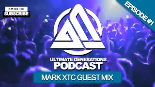 Gambar cover Ultimate Generations by Jacob Callaghan Episode 01 - Mark XTC Guest Mix