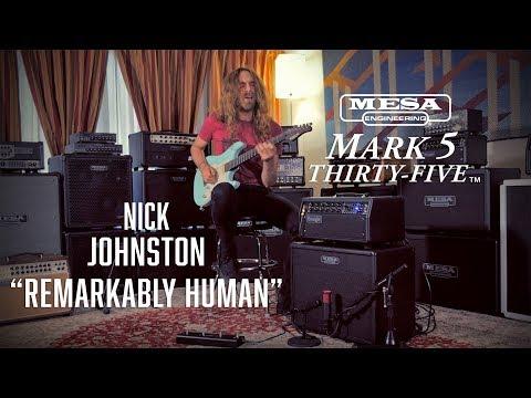 "Tone Sessions: Nick Johnston – Mark Five: 35™ – ""Remarkably Human"""