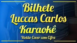 Baixar Bilhete (Rashid Remix) - Luccas Carlos - Karaokê ( Violão cover com cifra )
