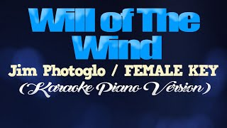 WILL OF THE WIND - Jim Photoglo/FEMALE KEY (KARAOKE PIANO VERSION)