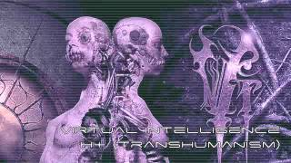 Virtual Intelligence - h+ (Transhumanism)