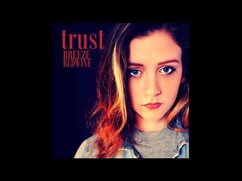 Trust - audio - Breeze Redwine - from the EP Trust