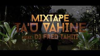 Ta'u Vahine By Mixtape feat DJ Fred Tahiti thumbnail