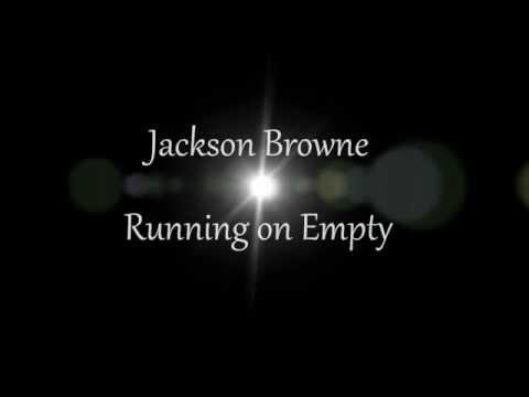 Jackson Browne - Running on Empty w/ lyrics