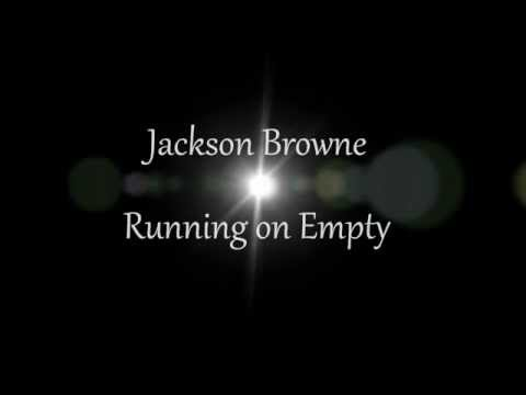 Jackson Browne - Running on Empty w/ lyrics