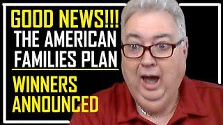 GOOD NEWS!!! AMERICAN FAMILIES PLAN & WINNERS ANNOUNCED