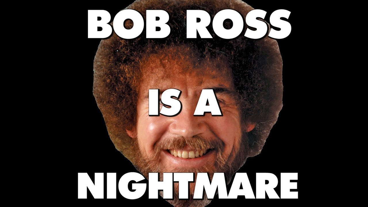 Download Painting with Bob Ross Is An Absolute Nightmare - This Is Why