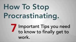 How To Stop Procrastinating - 7 Important Tips To Overcome Procrastination