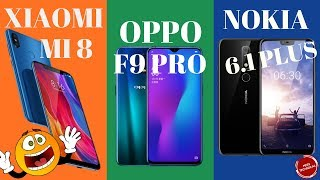 XIAOMI INDIA MI 8|| OPPO F9 PRO || NOKIA 6.1 PLUS|| FULL SPECS , PRICE & MANY MORE…