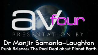 AV4 Dr Manjir Samanta Laughton Punk Science The Real Deal about Planet Earth
