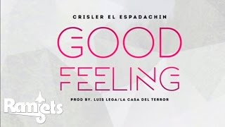 Crisler - Good Feeling (Prod. By Luis Lega)
