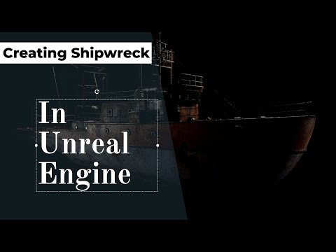 Creating shipwreck in unreal engine