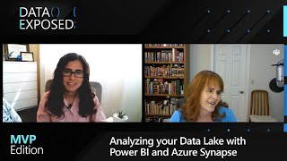 Analyzing your Data Lake with Power BI and Azure Synapse | Data Exposed: MVP Edition