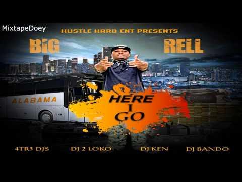 Big Rell - Here I Go ( Full Mixtape ) (+ Download Link )