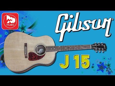 GIBSON J15 (2016)  - как звучит дорогая гитара?