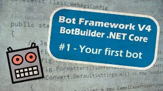 Bot Framework V4 BotBuilder .NET Core - #1 - Your first bot