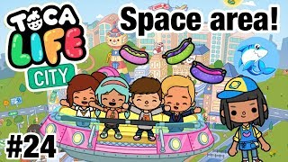 Toca life city | Space Area! #24