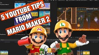 YouTube and Editing Tips from Mario Maker 2