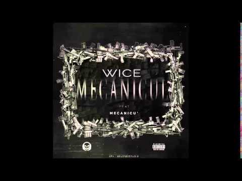 Wice feat. Mecanicu' - Mecanicul (Official Track)