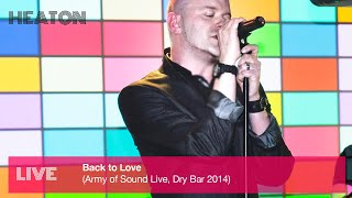 Heaton - Back to Love (Army of Sound Live)