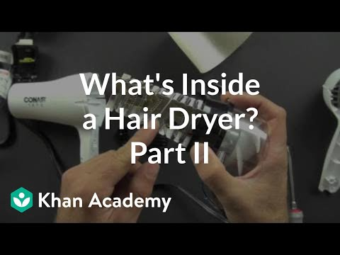 What is inside a hair dryer? (2 of 2) | Electrical engineering | Khan Academy