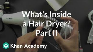 what is inside a hair dryer 2 of 2   electrical engineering   khan academy