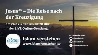 Islam Verstehen - Jesus (as) - Die Reise nach der Kreuzigung