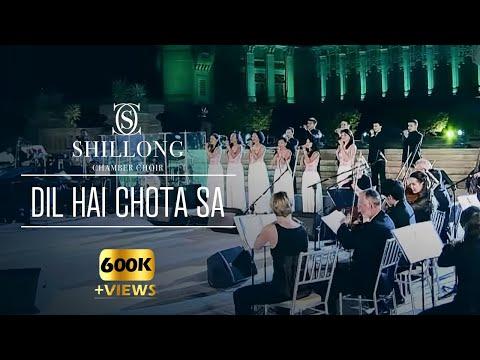 Dil Hai Chota Sa (Live) - Shillong Chamber Choir ft. Vienna Chamber Orchestra