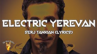 Serj Tankian - Electric Yerevan (Lyrics) - The Rock Rotation