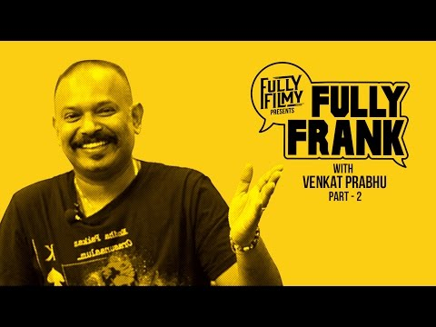 Do you know what Ajith calls Vijay?   Fully Frank with Venkat Prabhu - Part 2  Fully Filmy