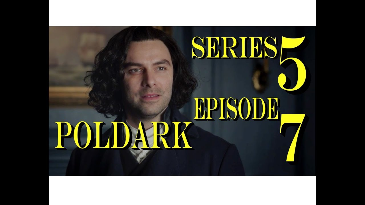 Download POLDARK Series 5 Episode 7 RECAP | PoldarkDish | UK Version