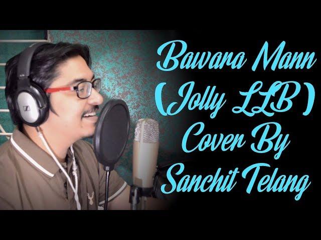 Bawara Mann (Jolly LLB 2) Cover By Sanchit Telang