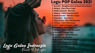 Download TOP Lagu POP Galau Indonesia Terbaru & Terpopuler 2021    Nadin Amizah, Mahen, Anneth, Repvblik