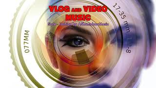Style - AShamaluevMusic Modern Fashion Background Music For Videos and Presentations (Download MP3)