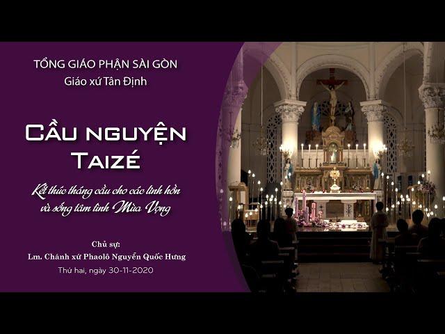 Cầu nguyện Taizé: Kết thúc tháng cầu cho các linh hồn và sống tâm tình Mùa Vọng - 30/11/2020