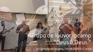 """Equipe de LOUVOR Ipcamp, """"Deus é Deus"""" (Delino Marçal)"""