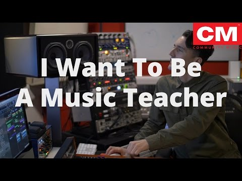 I Want To Be A Music Teacher