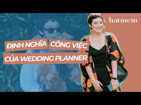 Định nghĩa công việc của một Wedding Planner (và những công việc na ná nhưng không phải)